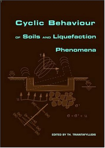 Cyclic Behaviour of Soils and Liquefaction Phenomena: Proceedings of the International Conference, B