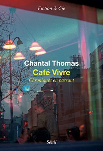 Café Vivre - Chroniques en passant (Fiction & Cie)