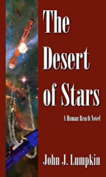 [John Lumpkin, Winchell Chung]のThe Desert of Stars (The Human Reach Book 2) (English Edition)