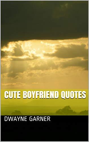 Cute Boyfriend Quotes (English Edition)