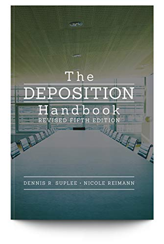 Compare Textbook Prices for The Deposition Handbook,Revised 5th Edition ISBN 9781941007303 by DENNIS SUPLEE,NICOLE REIMANN