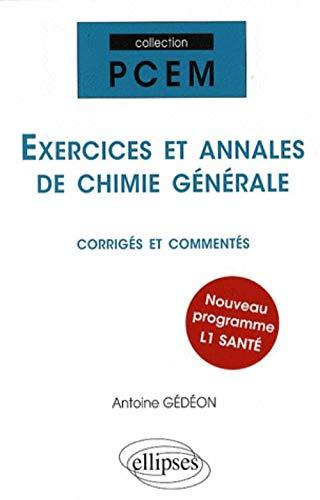 Exercices et annales de chimie générale : Corrigés et commentés