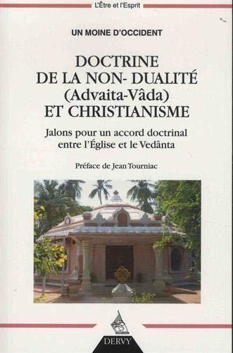 Doctrine de la non-dualité (Advaita-Vâda) et christianisme : Jalons pour un accord doctrinal entre l'Eglise et le Vedânta