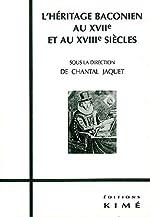 L'héritage baconien au XVIIe et XVIIIe siècles de Chantal Jaquet