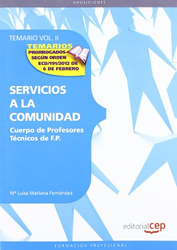Cuerpo de Profesores Técnicos de F.P. Servicios a la Comunidad. Temario Vol. II.: 2 (Profesores Fp 2012 (cep))