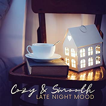 Cozy & Smooth Late Night Mood: Soft Relaxing Jazz, Piano & Saxophone Background, Soothing Night Jazz