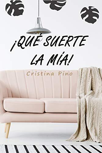¡Qué suerte la mía! de Cristina Pino