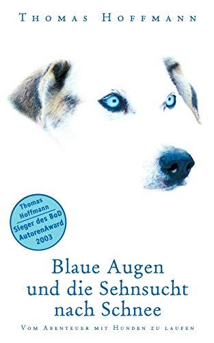 Blaue Augen und die Sehnsucht nach Schnee: Vom Abenteuer mit Hunden zu laufen