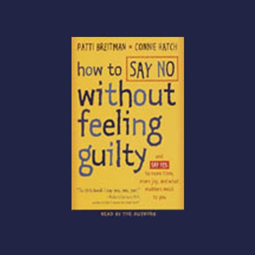 How to Say No Without Feeling Guilty audiobook cover art