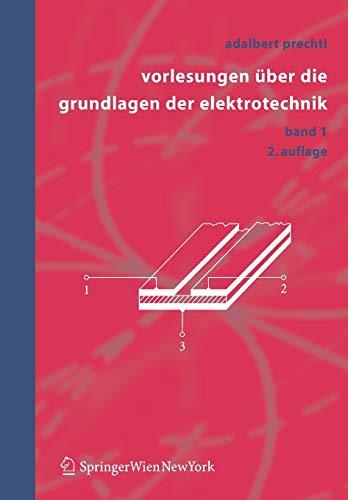 Vorlesungen über die Grundlagen der Elektrotechnik: Band 1