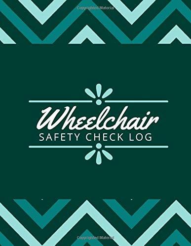 Wheelchair Safety Check Log: Wheelchair Machine Maintenance Checklist, Routine Inspection Logbook, Check for Dangerous Burrs, Wheelchair Repairs and ... Nurses, Seniors, For Birthday, Christmas