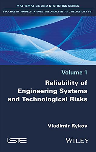 Reliability of Engineering Systems and Technological Risk (Stochastic Models in Survival Analysis and Reliability Set Book 1) (English Edition)