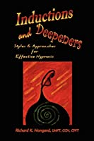 Inductions and Deepeners: Styles and Approaches for Effective Hypnosis