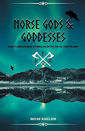 Norse Gods and Goddesses: Guide to Understanding Scandinavian Deities and the Viking Religion