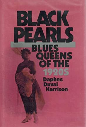Black Pearls: Blues Queens of the 1920s by Professor Daphne Harrison (1988-03-01)