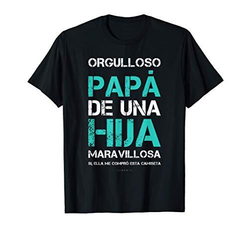 Hombre Regalo Padre Divertido - Orgulloso Papá Hija Maravillosa Camiseta