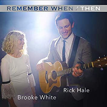 Remember When / Then (Mashup)