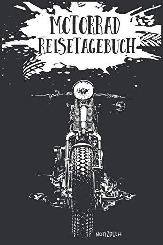 Motorrad Reisetagebuch Notizbuch: Notizbuch für Biker und Motorradfahrer. Tolles liniertes Tourenbuch - 120 linierte Seiten um Eindrücke, Erinnerungen ... | Perfektes Geschenk für Motorradfahrer
