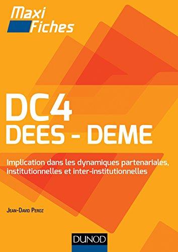 DC4 - DEES DEME : Implication dans les dynamiques partenariales, institutionnelles et inter-institutionnelles (French Edition)