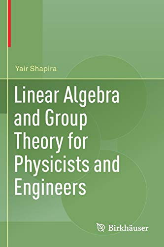 Compare Textbook Prices for Linear Algebra and Group Theory for Physicists and Engineers  ISBN 9783030178581 by Shapira, Yair
