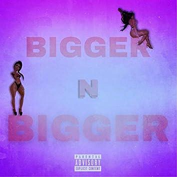 Bigger N Bigger
