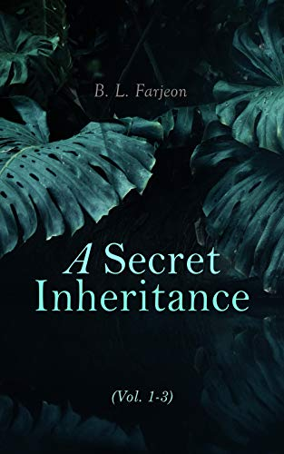 A Secret Inheritance (Vol. 1-3): Traditional British Mystery
