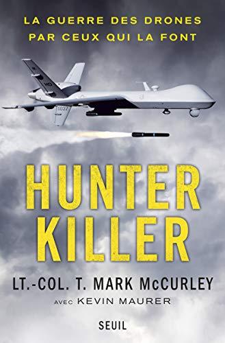 Hunter killer: La guerre des drones par ceux qui la font