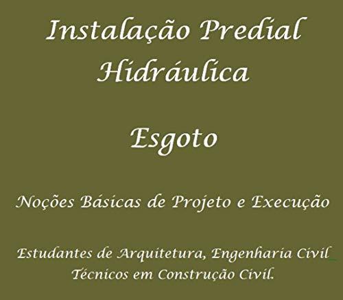 Instalação predial hidráulica - Esgoto: Noções Gerais de Projeto e execução da rede de esgoto predial para estudantes