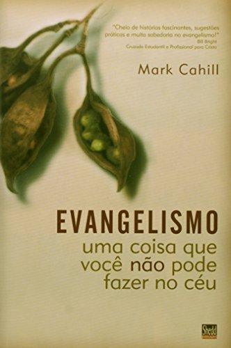 Evangelismo: Uma coisa que você não pode fazer no céu