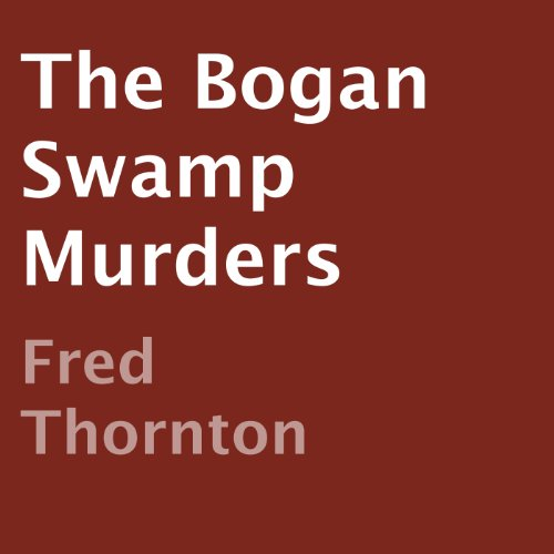 The Bogan Swamp Murders audiobook cover art