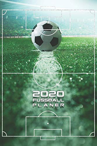 2020 FUßBALL PLANER MONATLICHER & WÖCHENTLICHER KALENDER: 6x9 Zoll Notizbuch Planer für alle Kicker Fans und Spieler mit Monats- und Wochenübersicht ... schönes Geburtstags- oder Weihnachtsgeschenk