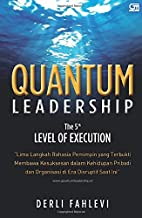 Quantum Leadership: The 5th Level of Execution (Indonesian Edition)