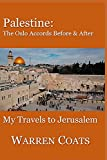 Palestine: The Oslo Accords Before and After: My Travels to Jerusalem (Warren's travels)