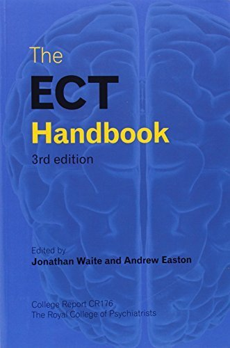 The ECT Handbook, 3rd Edition (College Report) by Jonathan Waite, Andrew Easton (2013) Taschenbuch