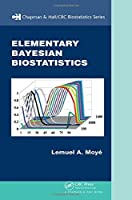 Elementary Bayesian Biostatistics (Chapman & Hall/CRC Biostatistics Series)