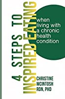 4 Steps to Inspired Eating: When Living with a Chronic Health Condition