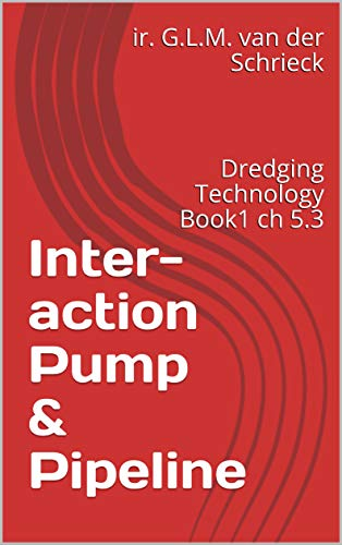 Inter-action Pump & Pipeline: Dredging Technology Book1 ch 5.3