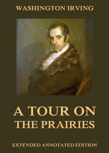 A Tour on the Prairies (Western Frontier Library Book 7) (English Edition)