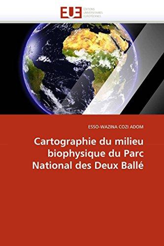 Cartographie du Milieu Biophysique du Parc National des Deux Balle