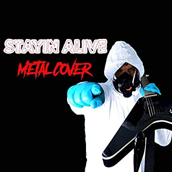 Stayin Alive (Metal Version)