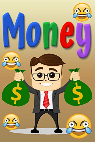 Money Humor Book: For Kids, Teens and Adults, 2912+ Funny and Hilarious, Jokes, Humor, Trolls, Epic Fails, Cute, Spoof, Parody, Funny Faces, Comedy (English Edition)