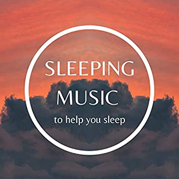 Sleeping Music to Help you Sleep