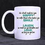 11oz Motivational Inspirational Quotes Mug Faites ce qui vous rend heureux Soyez avec qui vous fait...