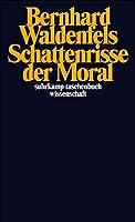 Waldenfels, B: Schattenrisse der Moral
