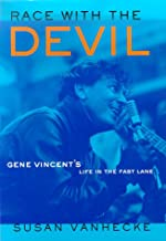 Race with the Devil: Gene Vincent's Life in the Fast Lane