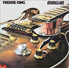 Freddie King- Burglar