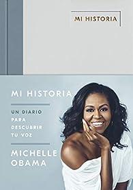 Mi historia: Un diario para descubrir tu voz par Michelle Obama