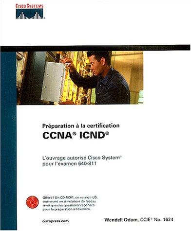 ICND - Guide de certification 640-811 (1Cédérom)