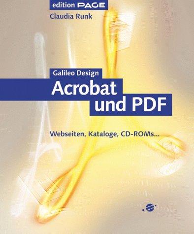 Acrobat 4.0 und PDF 1.3: Webseiten, Kataloge, CD-ROMs (Galileo Design)