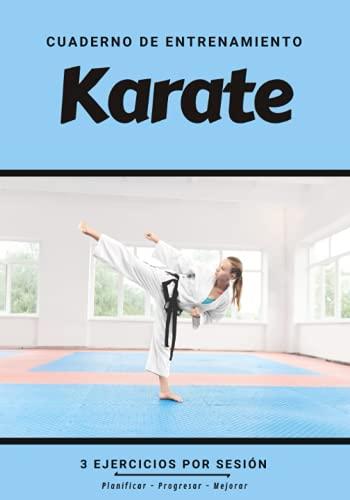 Cuaderno De Entrenamiento Karate: Libro de ejercicios y plan de entrenamiento - Planificación deportiva - Evaluar y apuntar objetivos